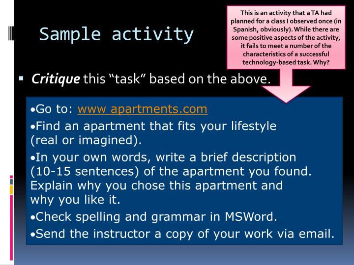 This is an activity that a TA had planned for a class I observed once (in Spanish, obviously). While there are some positive aspects of the activity, it fails to meet a number of the  characteristics of a successful technology-based task. Why?