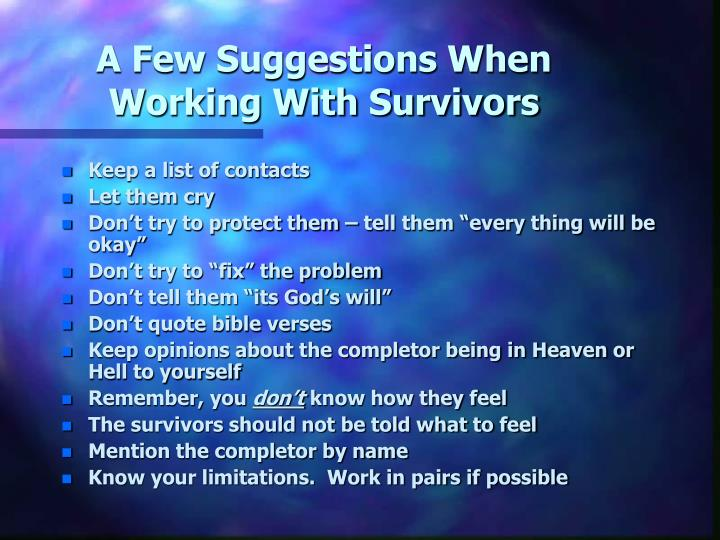 A Few Suggestions When Working With Survivors