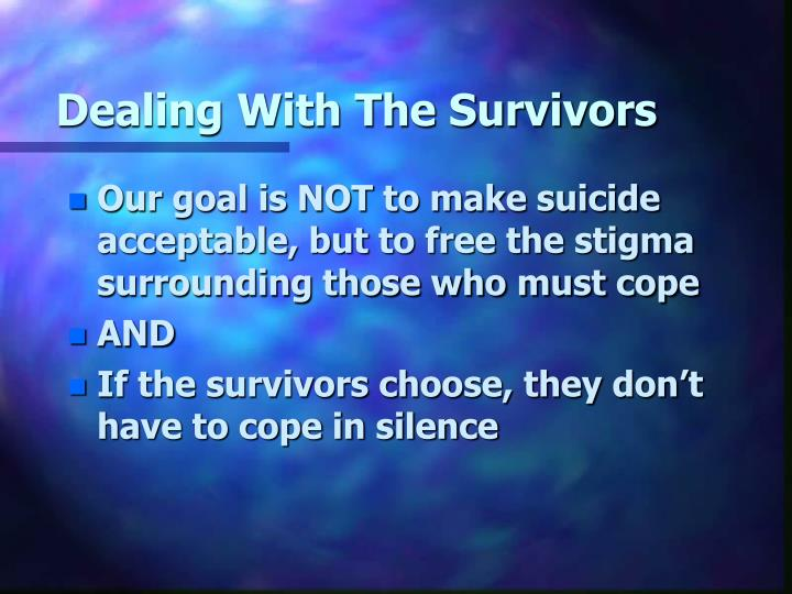 Dealing With The Survivors