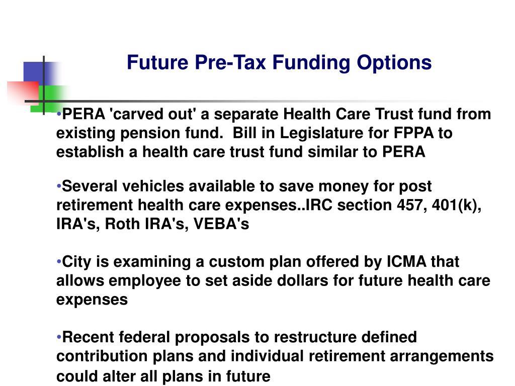 Future Pre-Tax Funding Options