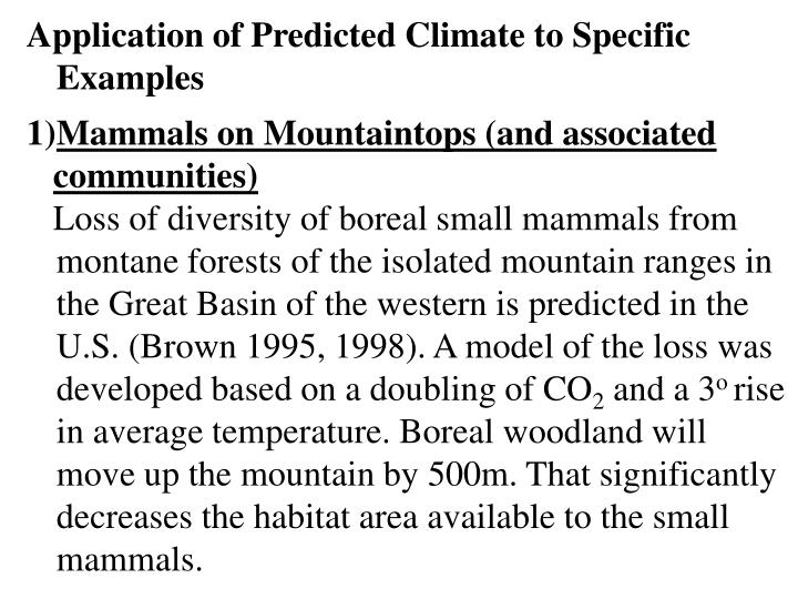 Application of Predicted Climate to Specific Examples