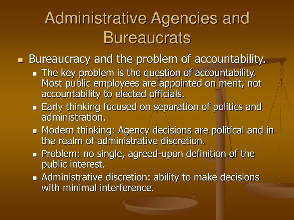 Administrative Agencies and Bureaucrats