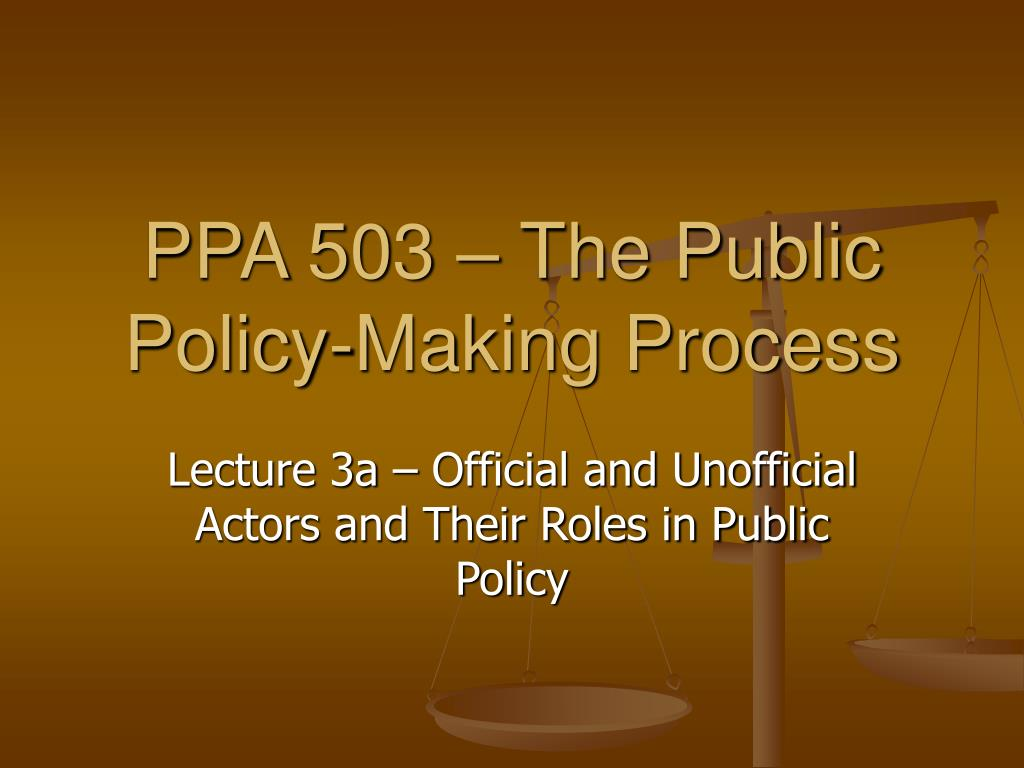 PPA 503 – The Public Policy-Making Process