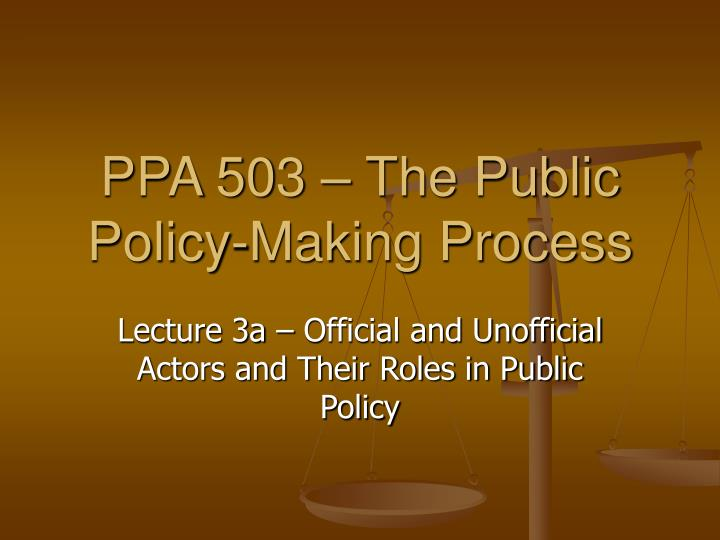 Ppa 503 the public policy making process l.jpg