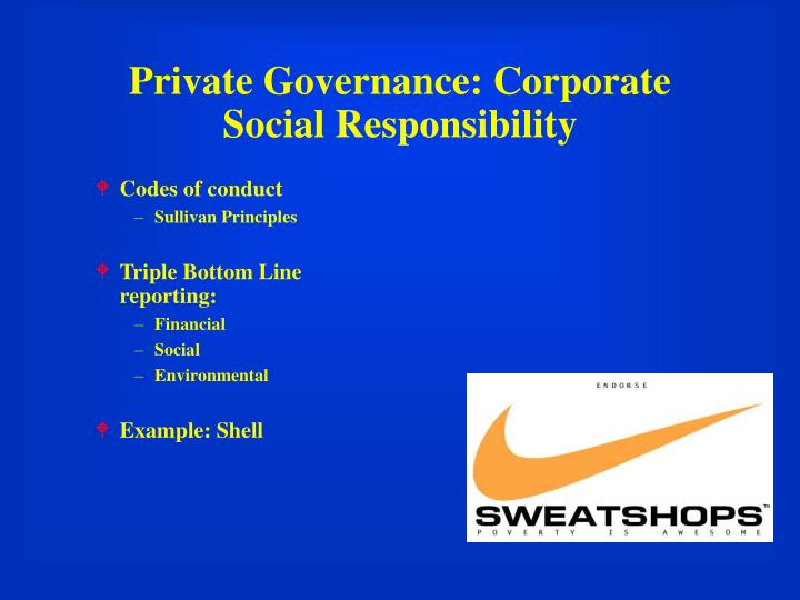 Private Governance: Corporate Social Responsibility