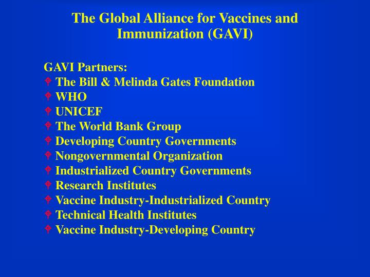 The Global Alliance for Vaccines and Immunization (GAVI)