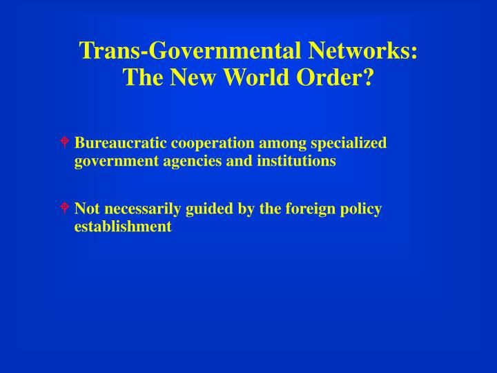 Trans-Governmental Networks: