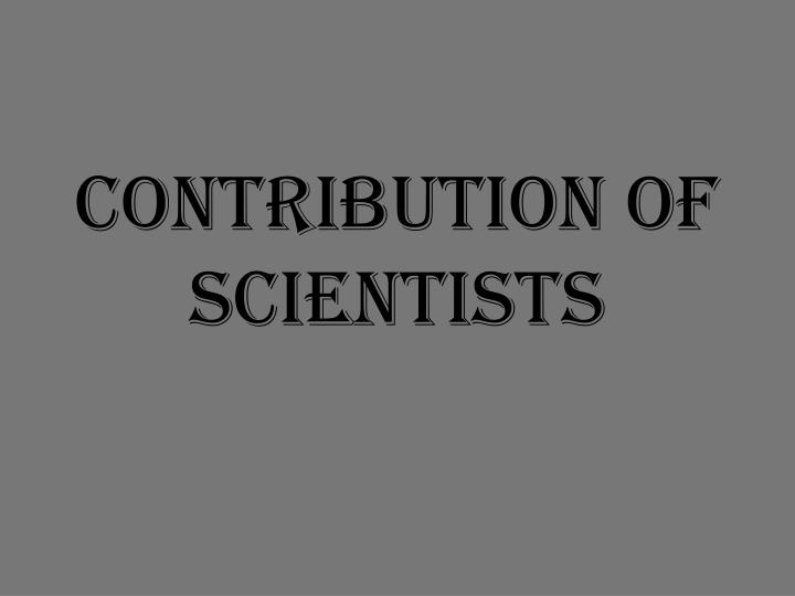 Contribution of Scientists