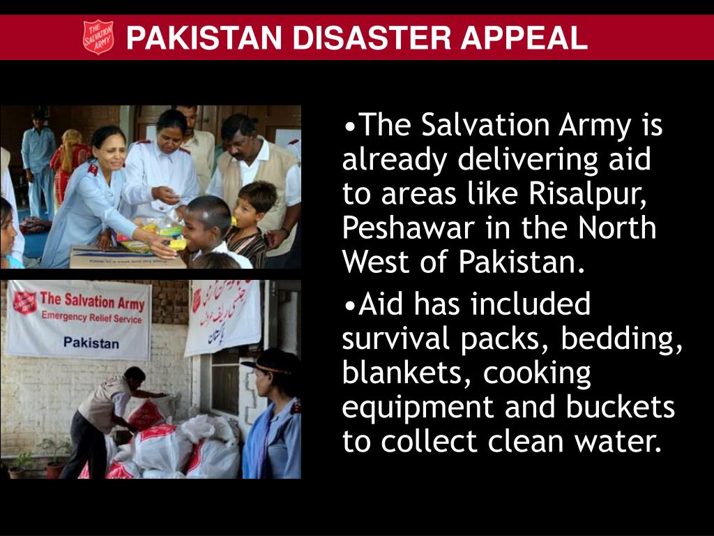 The Salvation Army is already delivering aid to areas like Risalpur, Peshawar in the North West of Pakistan.