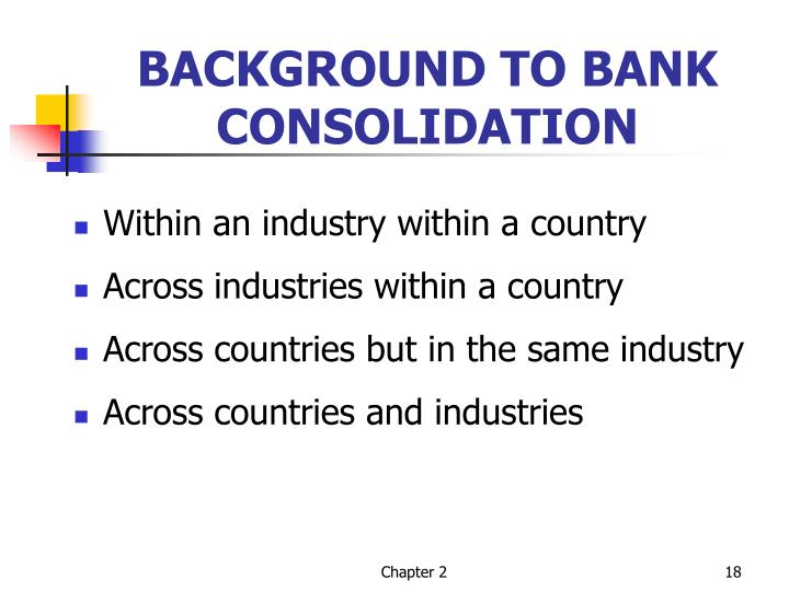 BACKGROUND TO BANK CONSOLIDATION