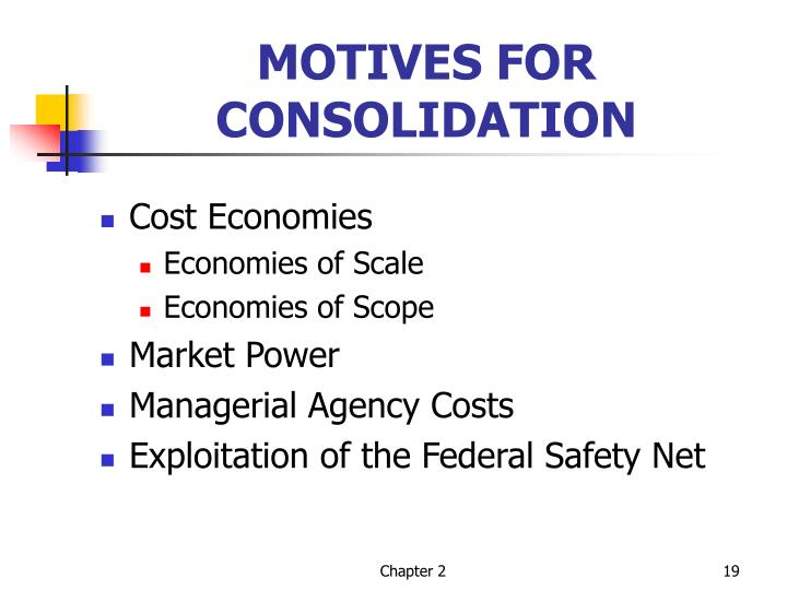 MOTIVES FOR CONSOLIDATION