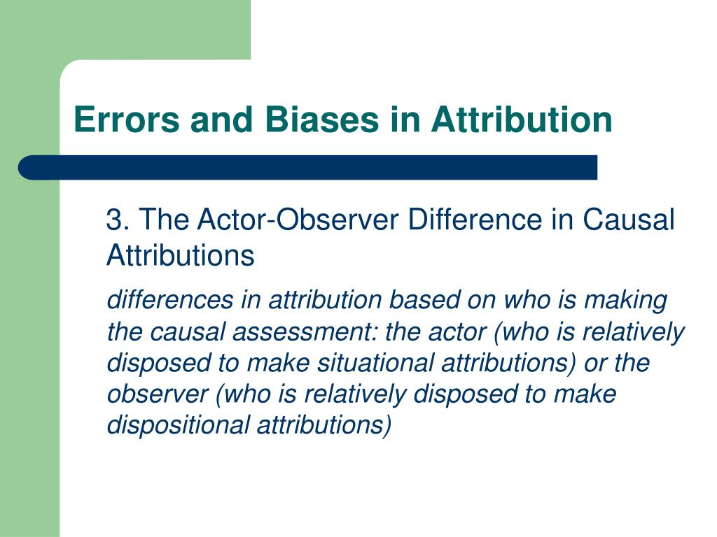 Errors and Biases in Attribution