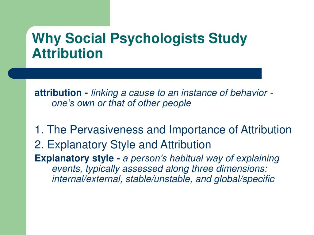 Why Social Psychologists Study Attribution