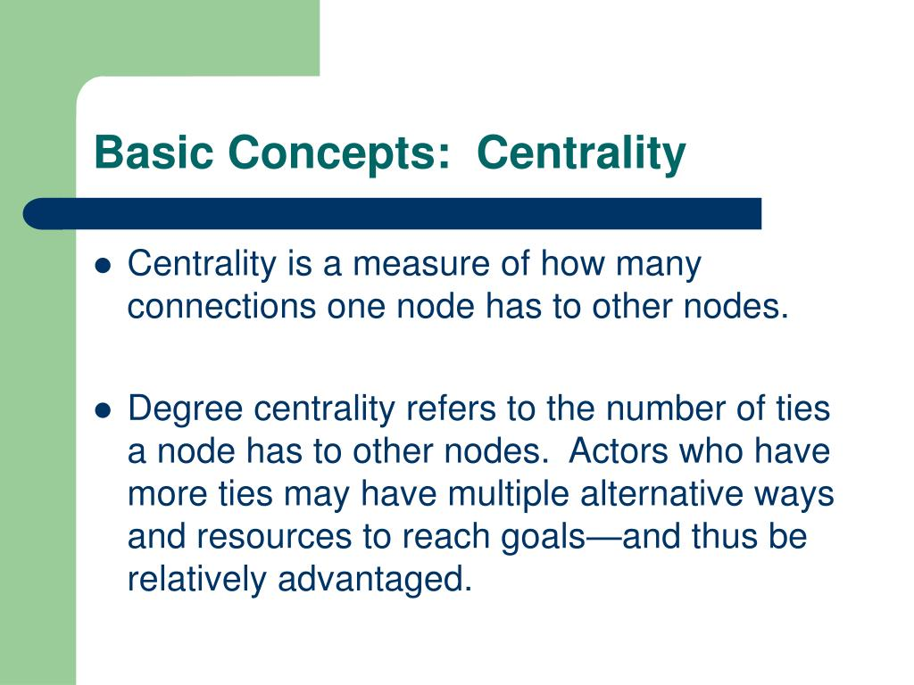 Basic Concepts:  Centrality