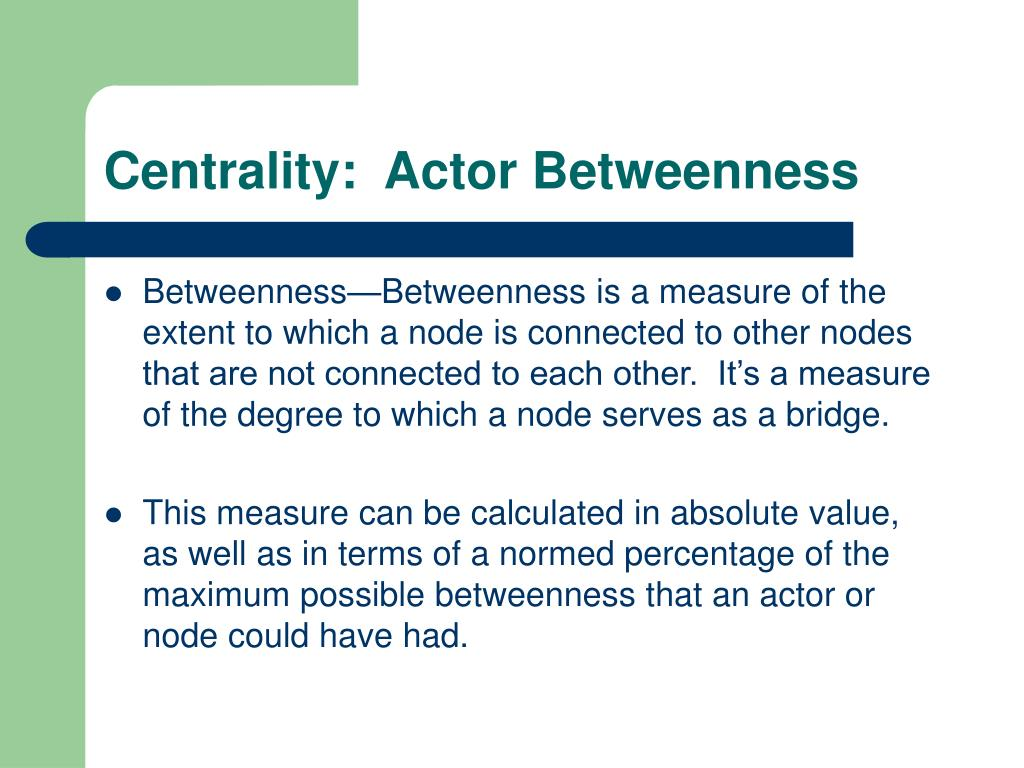 Centrality:  Actor Betweenness