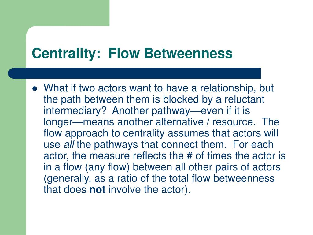 Centrality:  Flow Betweenness