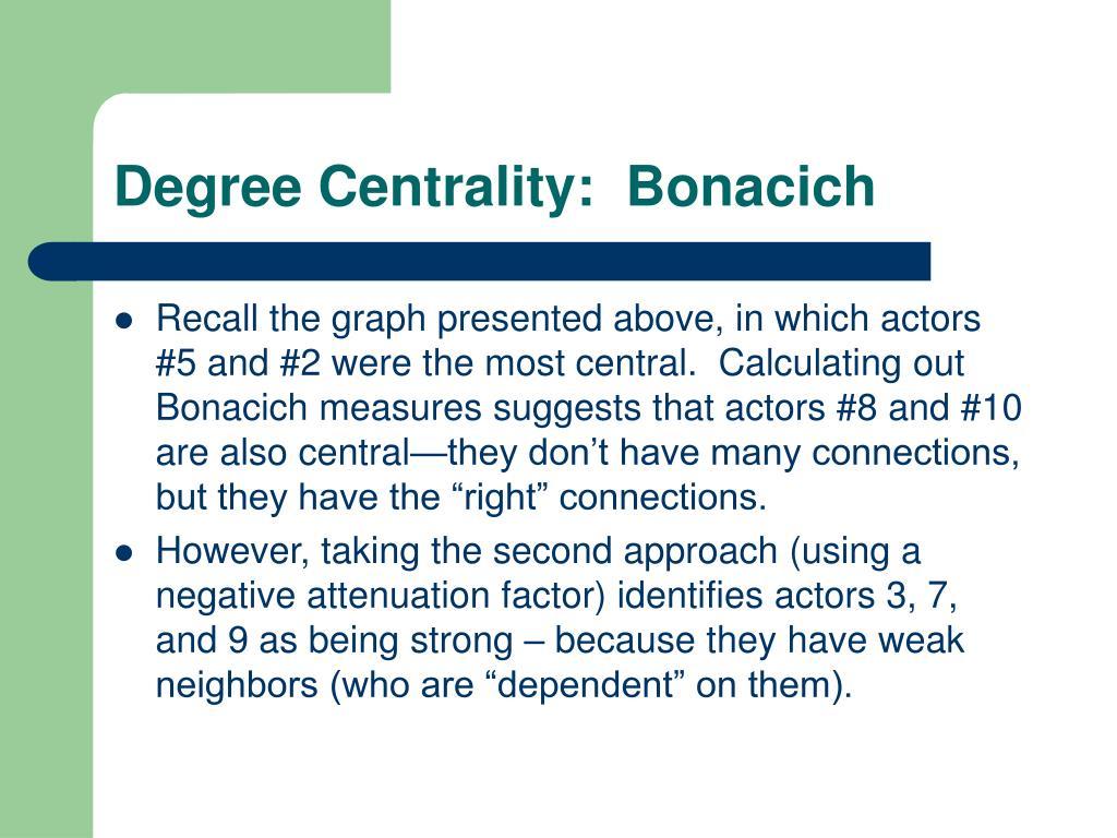 Degree Centrality:  Bonacich