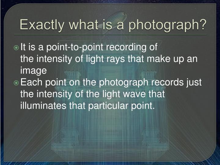 Exactly what is a photograph?