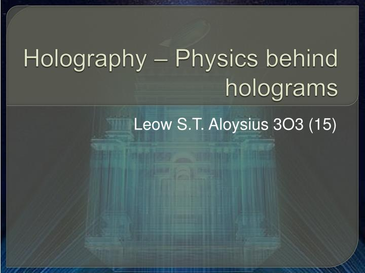Holography physics behind holograms