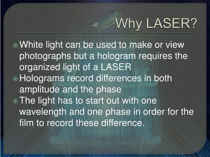 Why LASER?