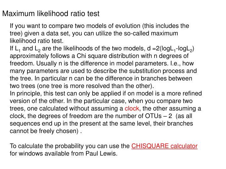 Maximum likelihood ratio test