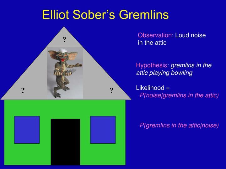 Elliot Sober's Gremlins