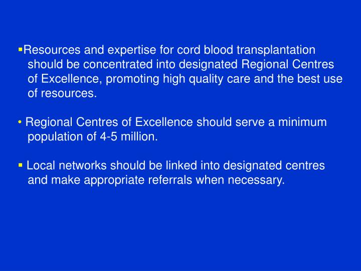 Resources and expertise for cord blood transplantation