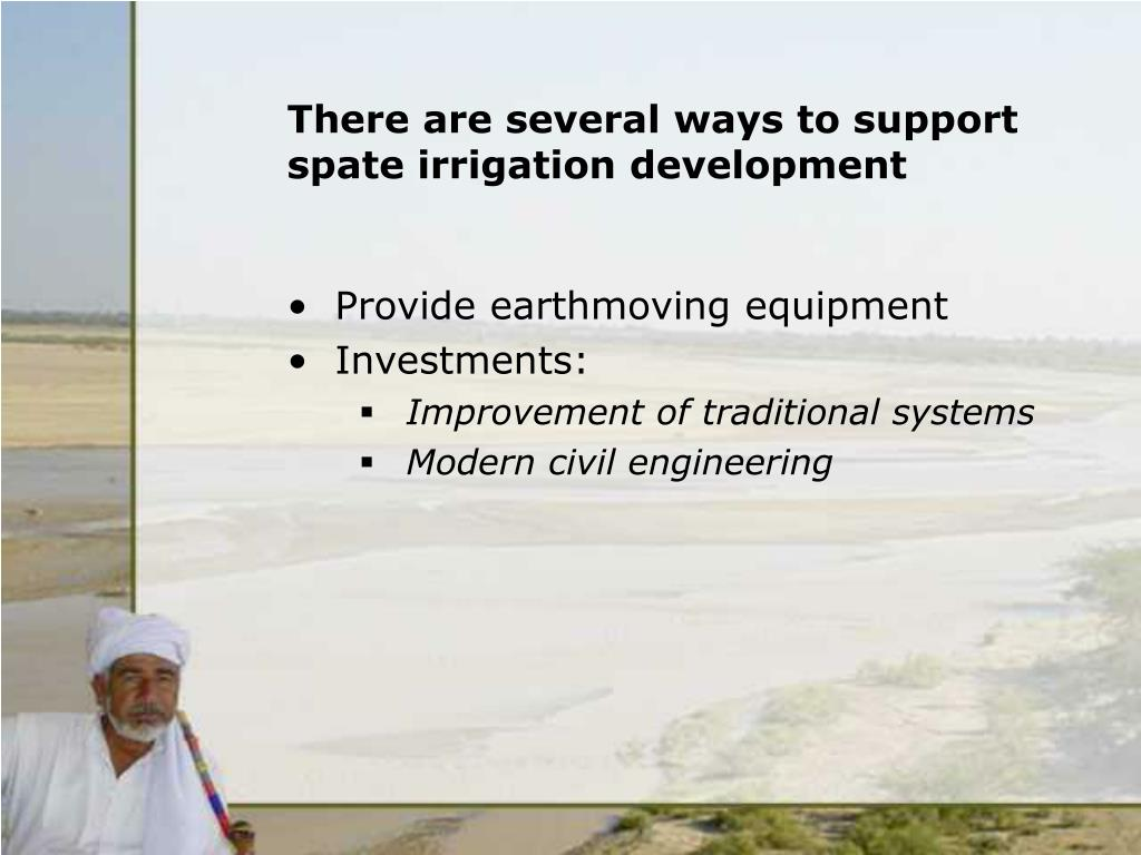 There are several ways to support spate irrigation development