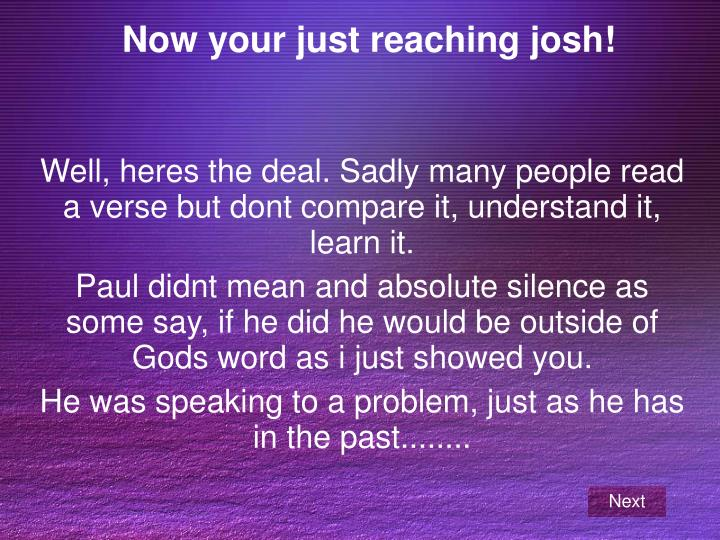 Now your just reaching josh!