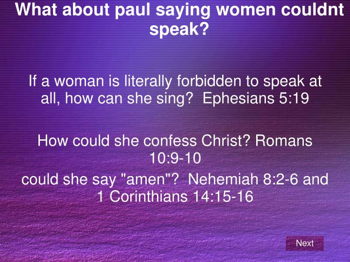 What about paul saying women couldnt speak?