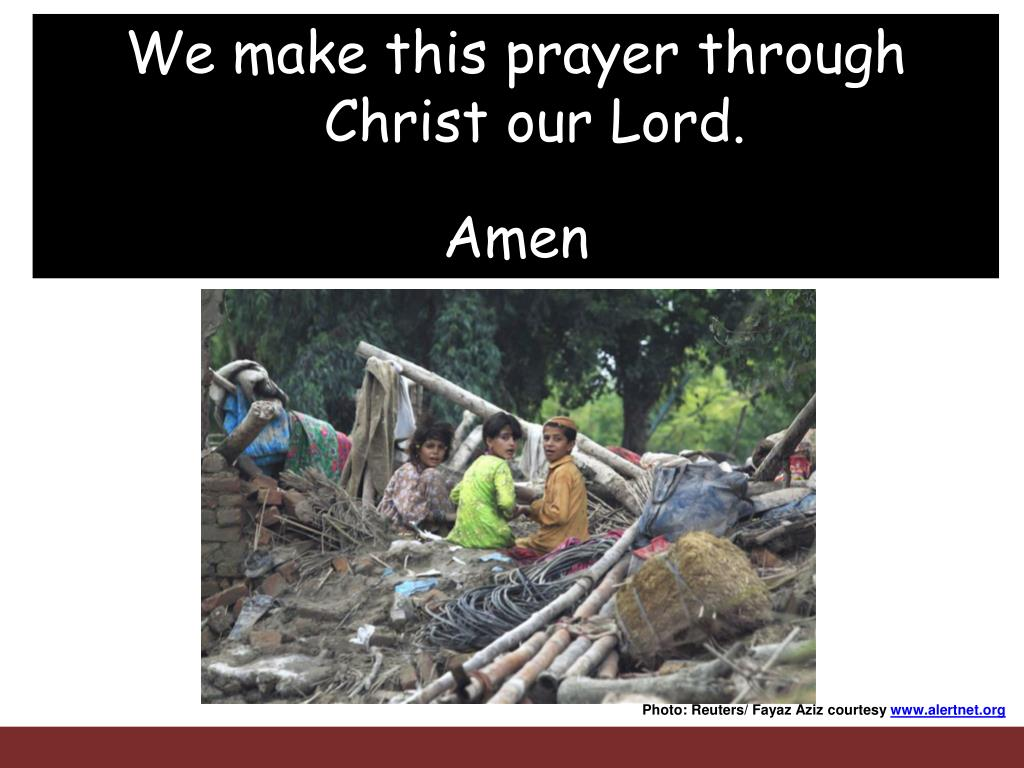 We make this prayer through Christ our Lord.
