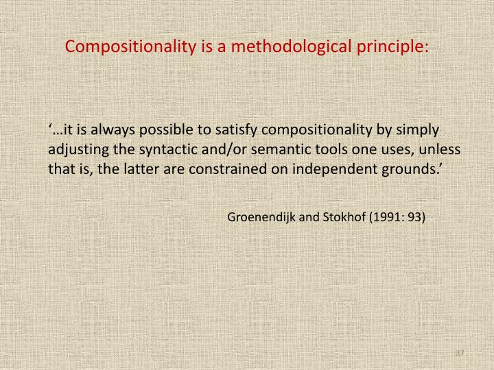 Compositionality is a methodological principle: