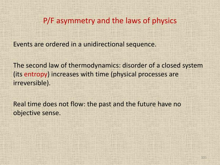 P/F asymmetry and the laws of physics