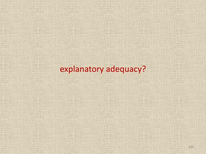 explanatory adequacy?