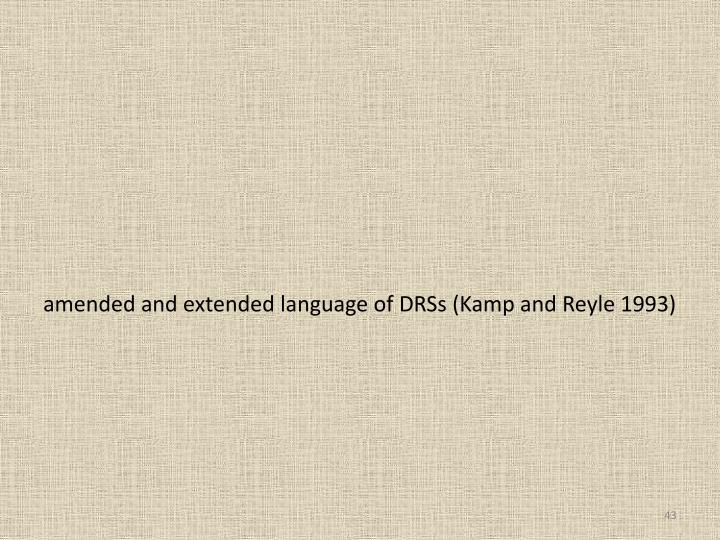 amended and extended language of DRSs (Kamp and Reyle 1993)