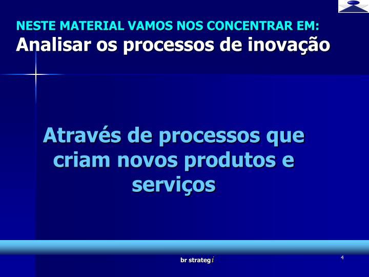 NESTE MATERIAL VAMOS NOS CONCENTRAR EM:
