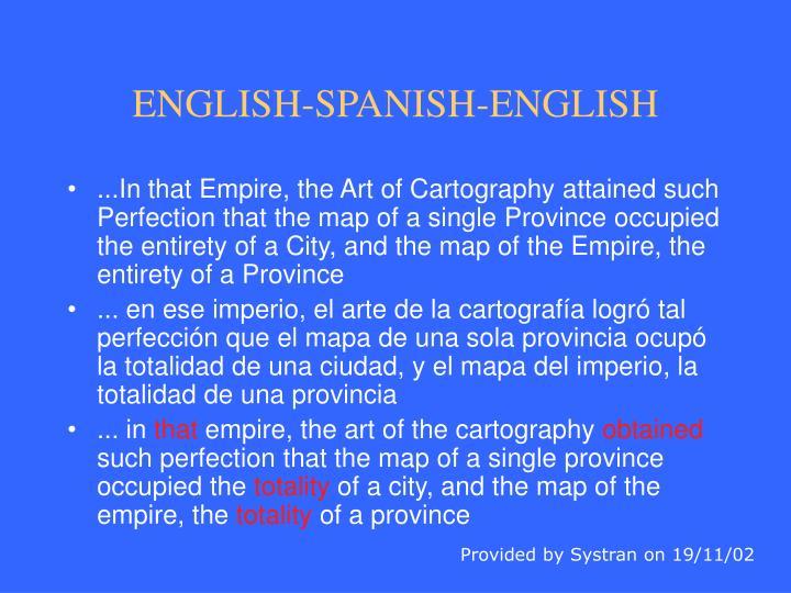 ENGLISH-SPANISH-ENGLISH