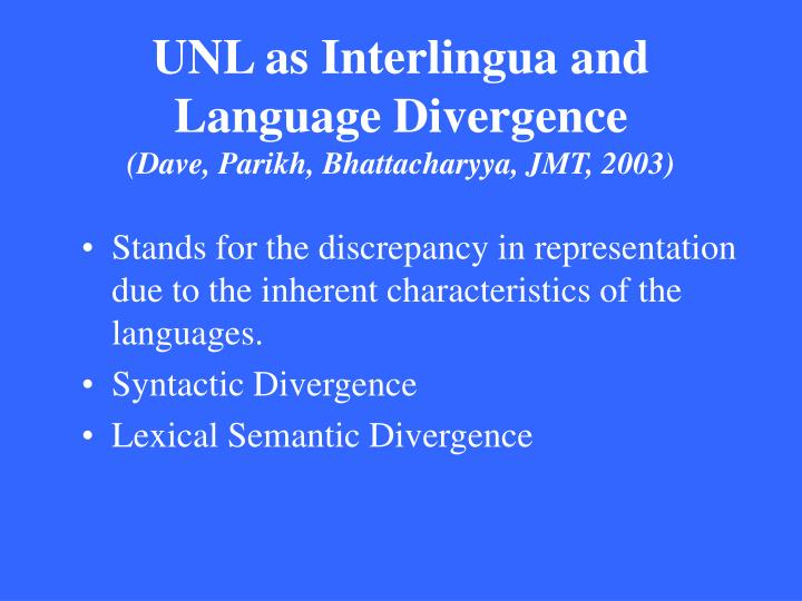 UNL as Interlingua and Language Divergence