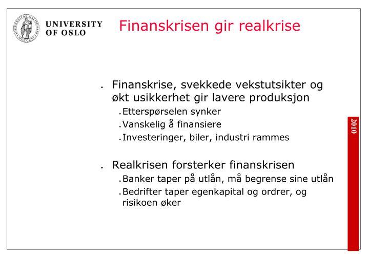 Finanskrisen gir realkrise