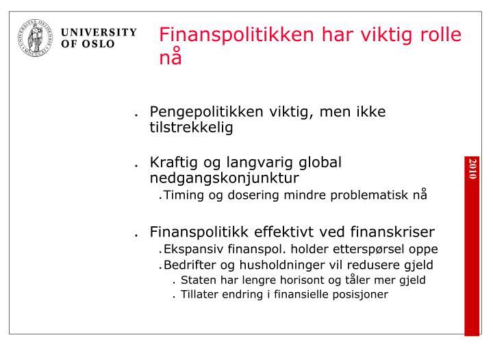 Finanspolitikken har viktig rolle nå