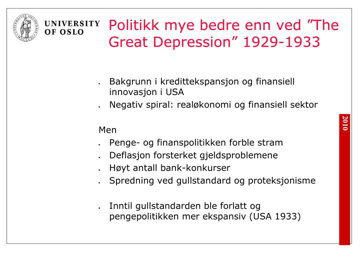 """Politikk mye bedre enn ved """"The Great Depression"""" 1929-1933"""