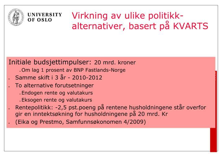 Virkning av ulike politikk-alternativer, basert på KVARTS