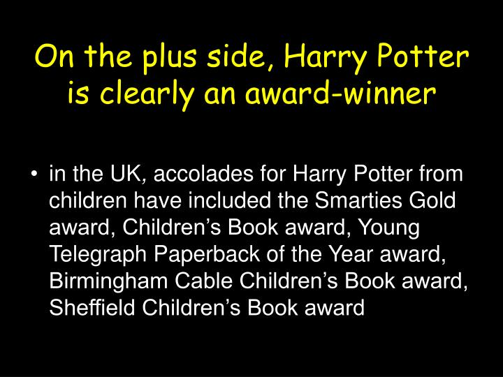 On the plus side, Harry Potter is clearly an award-winner