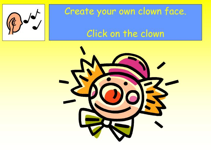 Create your own clown face.