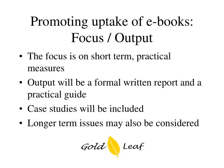 Promoting uptake of e-books: Focus / Output