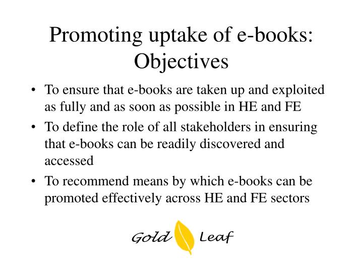 Promoting uptake of e-books: Objectives