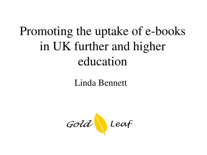 Promoting the uptake of e-books in UK further and higher education