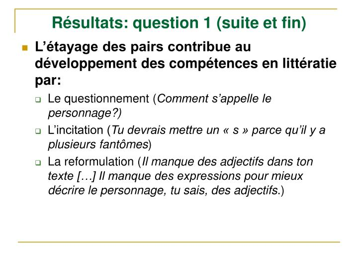 Résultats: question 1 (suite et fin)