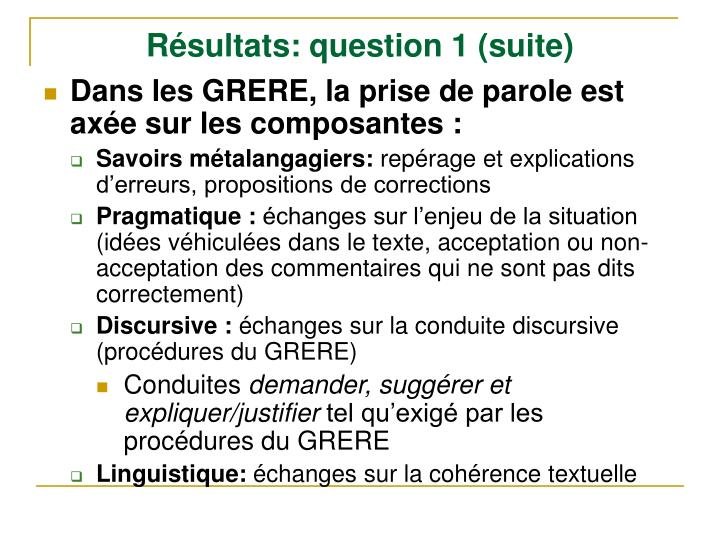 Résultats: question 1 (suite)