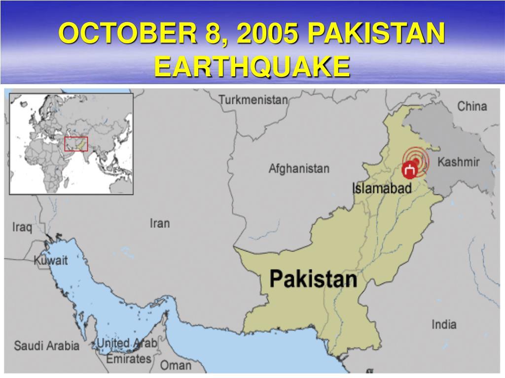 OCTOBER 8, 2005 PAKISTAN EARTHQUAKE